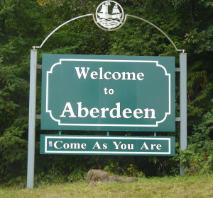 Welcome To Aberdeen. Come As You Are