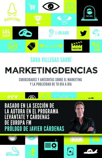 Marketingdencias, el libro de Sara Villegas